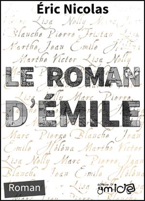 2014 - Le roman d'Émile par Éric Nicolas